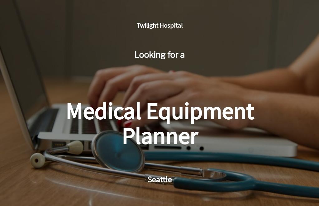 Medical Equipment Planner Job Ad/Description Template
