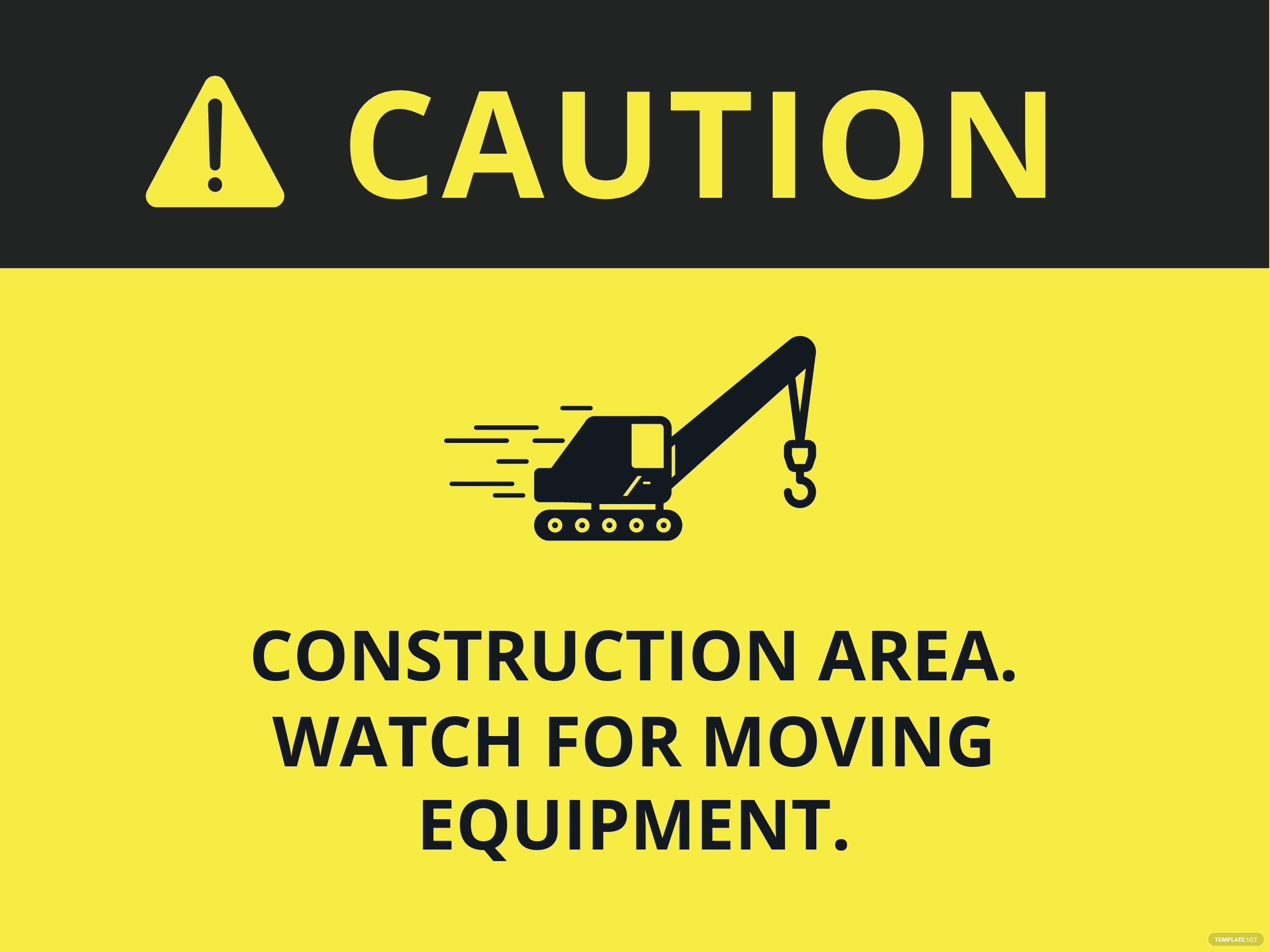 Construction Area Watch for Moving Equipment Sign Template