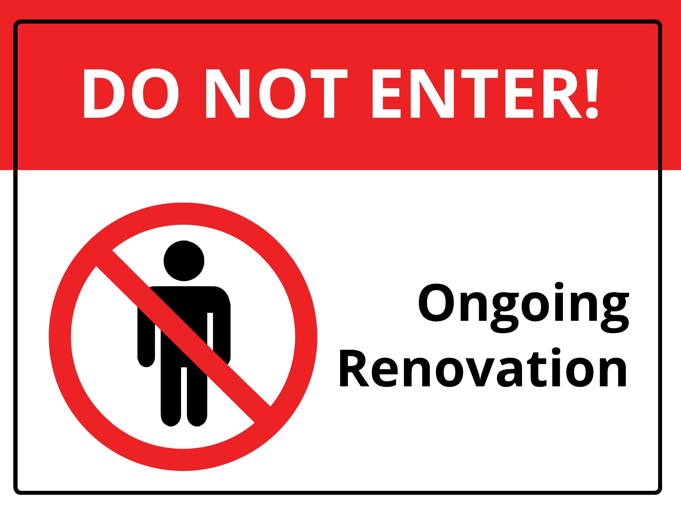 Caution - Renovation Work Do Not Enter Sign Template