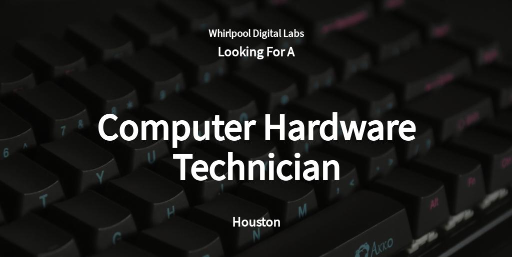 Computer Hardware Technician Job Ad/Description Template