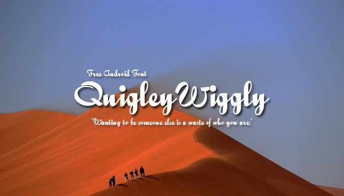 Quigley Wiggly Android Fonts