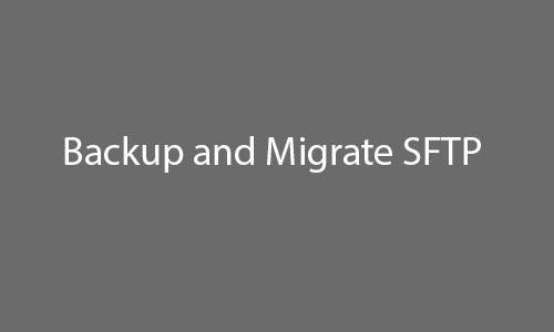 backup and migrate sftp