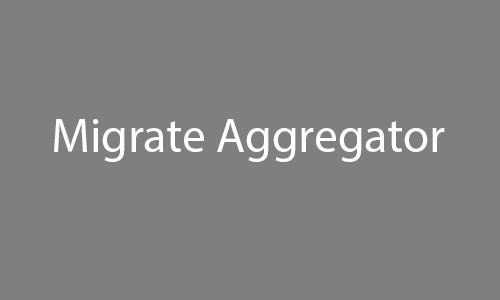 migrate aggregator