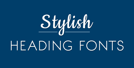 stylish heading fonts