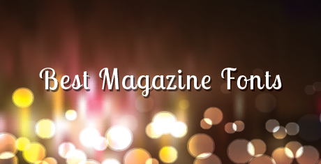 best magazine fonts