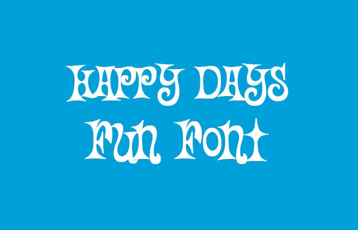 Happy Days Fun Font