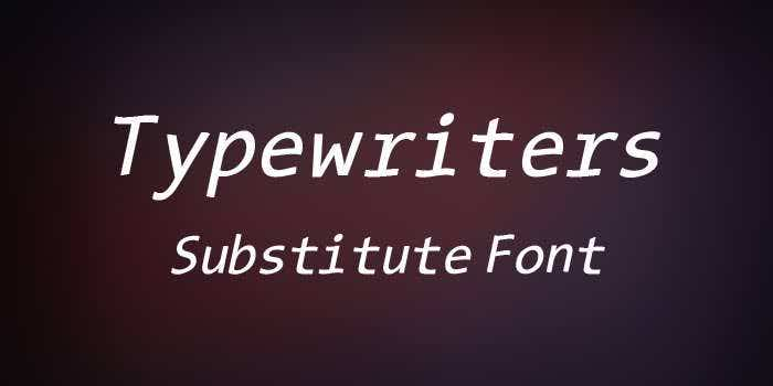 typewriters substitute font