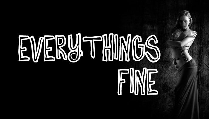 Everythings Fine