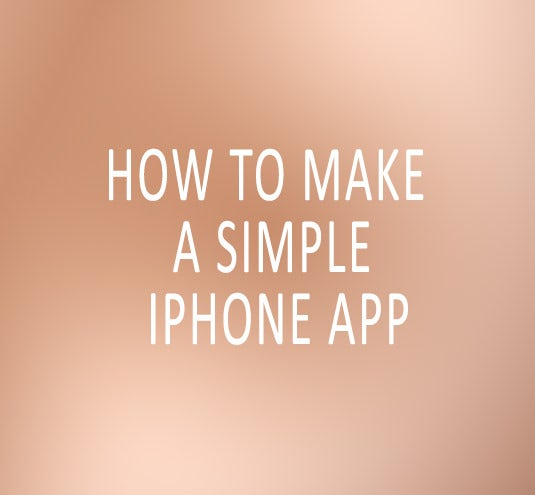 how to make a simple iphone apps1