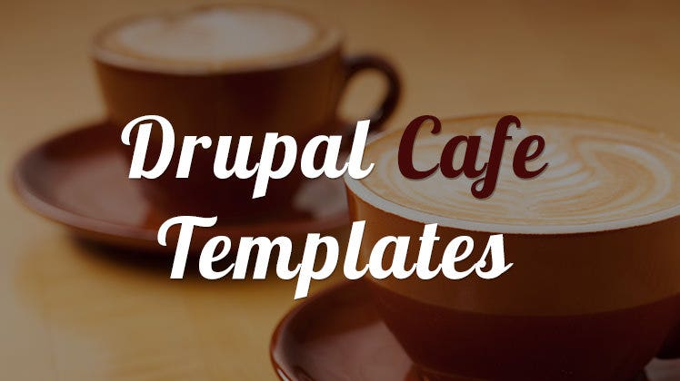 drupal cafe templates and themes