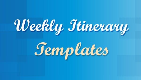 weekly itinerary templates