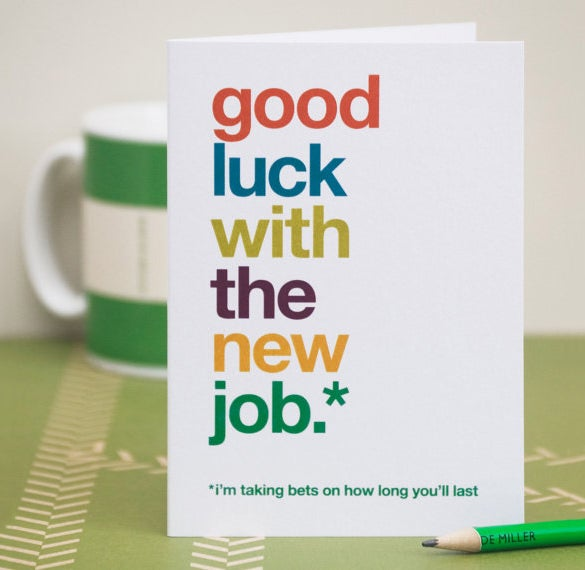 Perfect Wish Good Luck To Someone On Joining A New Job With Colorful And Funny New  Job Card Templates. It Has A Small Asterisked Text That Reads U0027Iu0027m Taking  Bets On ... On Good Luck Card Template