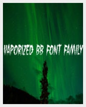 Vaporized BB Font Family OTF Format Download