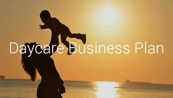 Daycare Business Plan Template - 14+ Free Word, Excel, PDF Format