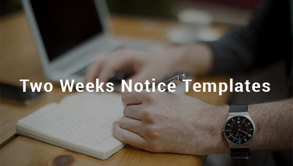 two weeks notice templates