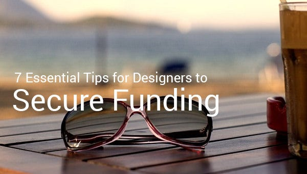 7essentialtipsfordesignerstosecurefunding