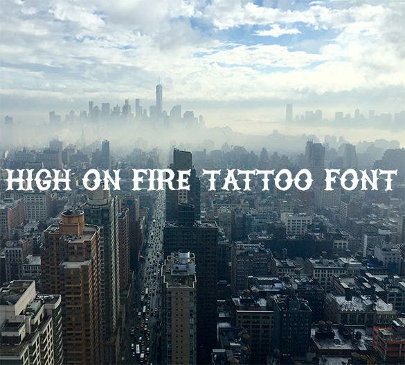 high on fire tattoo lettering font