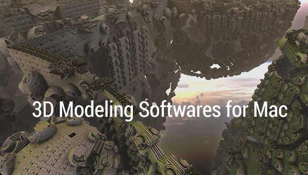 16 Best 3d Modeling Softwares For Mac Free Premium Templates