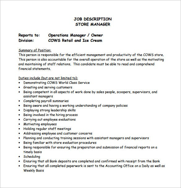 This Store Manager job description template is optimized for posting on online job boards or careers pages and is easy to customize.. Store Manager Responsibilities. Developing store strategies to raise customers' pool, expand store traffic and optimize profitability; Meeting sales goals by training, motivating, mentoring and providing feedback to store staff.