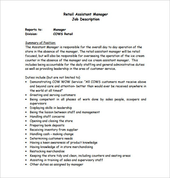 Feel free to revise this job description to meet your specific job duties and job requirements. Retail Store Manager Job Responsibilities: Serves customers by providing merchandise; supervising staff. Retail Store Manager Job Duties: Completes store operational requirements by scheduling and assigning employees; following up on work results.