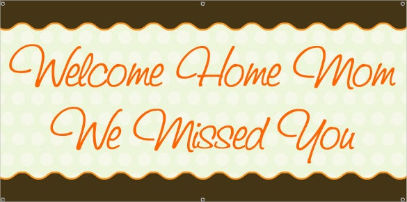 welcome home we missed you mom banner