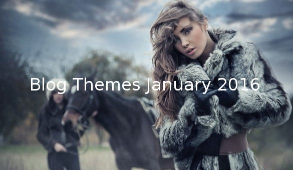 Blog Themes January 2016