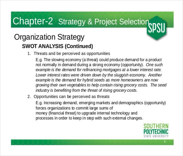 swot analysis of project management in A structured technique to enable organizations to assess their strengths (s) and weakness (w) and identify their opportunities (o) and possible threats (t) a strength is something that the enterprise does well, or is an asset, skill, or network of contacts employed (in addition, strengths can be .
