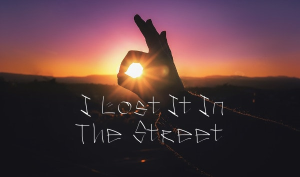 ILostItInTheStreet