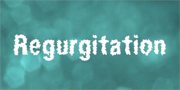 Regurgitation Water Font