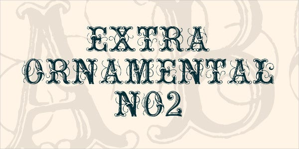 extra ornamental no2 font