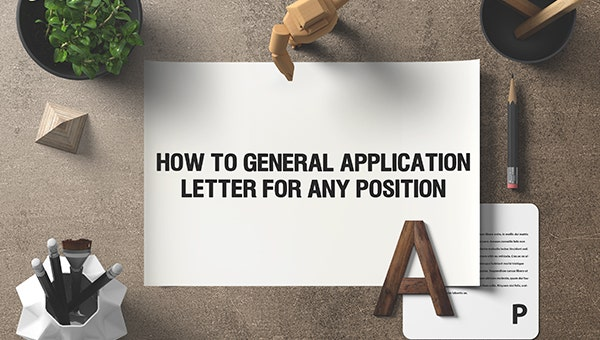 howtogeneralapplicationletterforanyposition