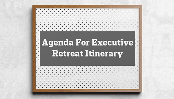 agendaforexecutiveretreatitinerary