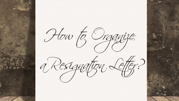 how to organize a resignation letter