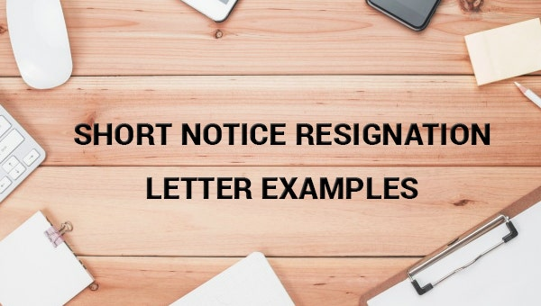 short notice resignation letter examples