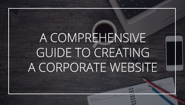 a comprehensive guide to creating a corporate websites