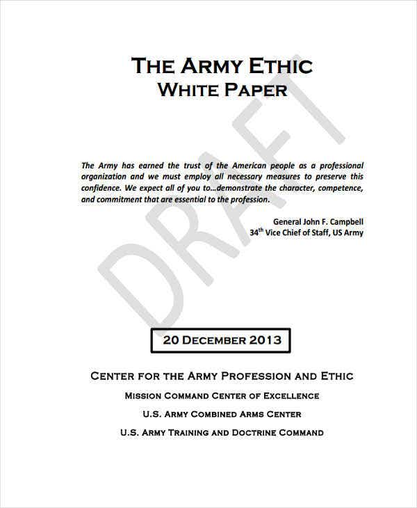 army white paper White paper — talent management in a profession 3 a powerful organizational culture its seven ―official‖ valuesare the most visible, but the army ethic demands dozens of other personal attributes (will, tolerance, compassion, caring, character.