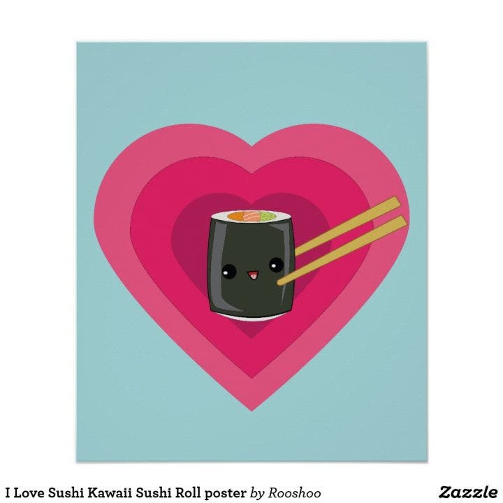 i_love_sushi_kawaii_sushi_roll_poster-re70889dabed149d5855d939ff4c08381_wvy_8byvr_1024