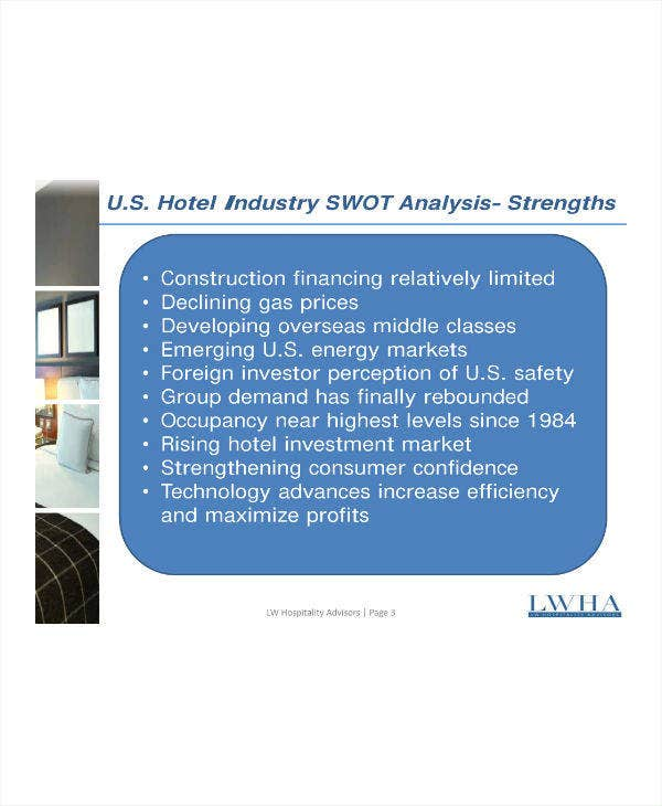 swot analysis of hotel industry Hospitality (hotel) industry swot analysis terri harris critical thinking and decision making in business/phl320 april 13, 2015 aileen smith hospitality (hotel) industry swot analysis one of the main reasons in preforming a swot analysis on or in any industry is to help form a well-built and secure business approach.