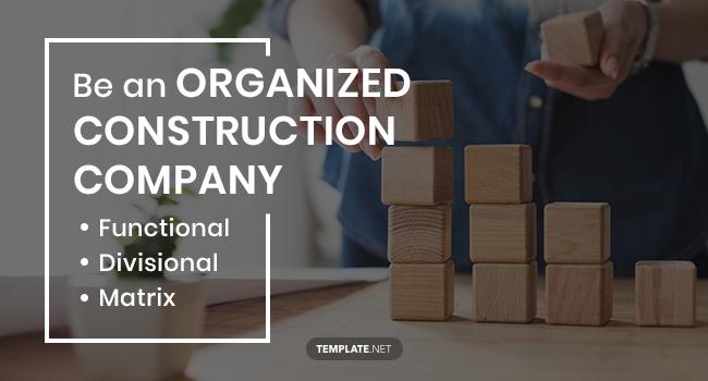 be an organized construction company