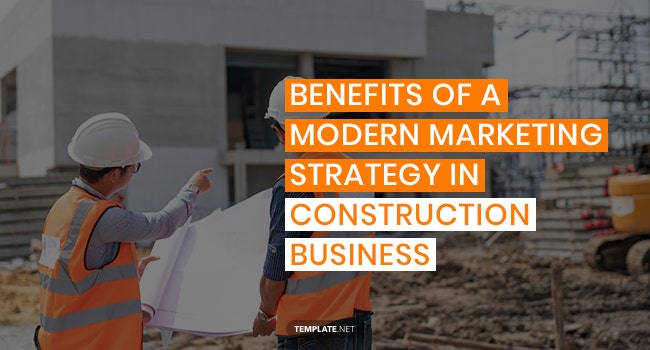 benefits of a modern marketing strategy in construction