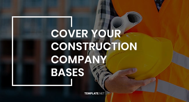 cover your construction company bases