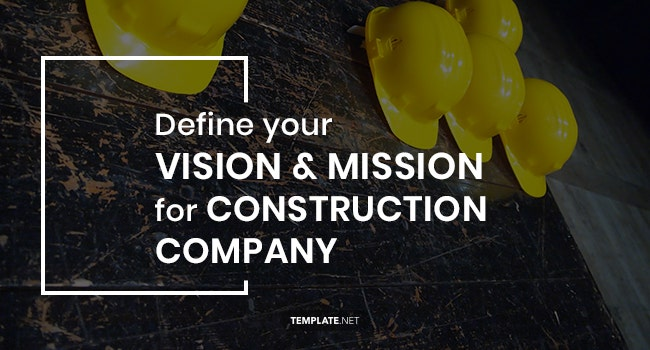 define your vision and mission for construction company1
