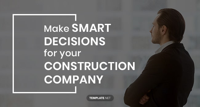 make smart decisions for your construction company
