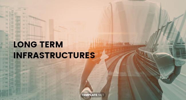 long term infrastructures